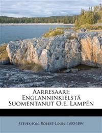 Aarresaari; Englanninkielstä Suomentanut O.e. Lampén