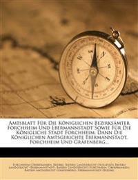 Amtsblatt Für Die Königlichen Bezirksämter Forchheim Und Ebermannstadt Sowie Für Die Königliche Stadt Forchheim: Dann Die Königlichen Amtsgerichte Ebe