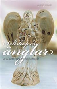 Sällskap av änglar : sanna berättelser om möten med änglar