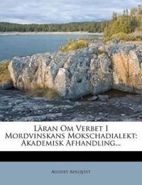 Läran Om Verbet I Mordvinskans Mokschadialekt: Akademisk Afhandling...