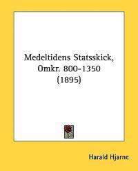 Medeltidens Statsskick, Omkr. 800-1350