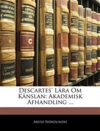 Descartes' Lära Om Känslan: Akademisk Afhandling ...