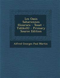 Les Oasis Sahariennes (Gourara - Touat - Tidikelt) - Primary Source Edition