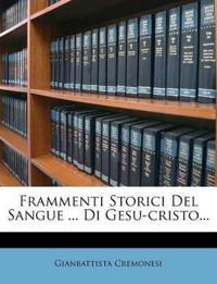 Frammenti Storici Del Sangue ... Di Gesu-cristo...