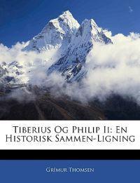 Tiberius Og Philip Ii: En Historisk Sammen-Ligning