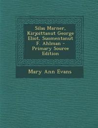 Silas Marner, Kirjoittanut George Eliot, Suomentanut F. Ahlman - Primary Source Edition