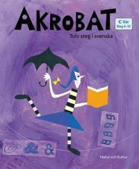 Akrobat. Tolv steg i svenska, C Vår. Grundbok