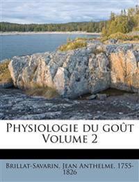 Physiologie du goût Volume 2