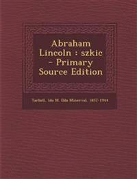 Abraham Lincoln: Szkic - Primary Source Edition