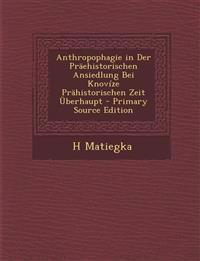 Anthropophagie in Der Präehistorischen Ansiedlung Bei Knovíze Prähistorischen Zeit Überhaupt