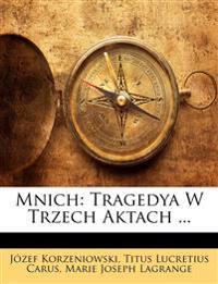 Mnich: Tragedya W Trzech Aktach ...