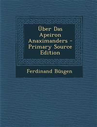 Uber Das Apeiron Anaximanders - Primary Source Edition