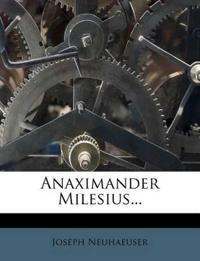 Anaximander Milesius...