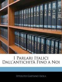 I Parlari Italici Dall'antichità Fino a Noi