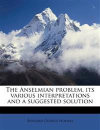 The Anselmian problem, its various interpretations and a suggested solution