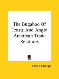 The Bugaboo of Trusts and Anglo American Trade Relations