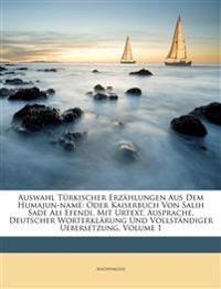 Auswahl Türkischer Erzählungen Aus Dem Humajun-namé: Oder Kaiserbuch Von Salih Sade Ali Efendi, Mit Urtext, Ausprache, Deutscher Worterklärung Und Vol