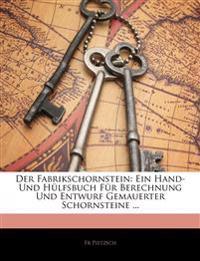 Der Fabrikschornstein: Ein Hand- Und Hülfsbuch Für Berechnung Und Entwurf Gemauerter Schornsteine ...