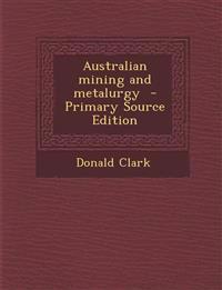 Australian mining and metalurgy