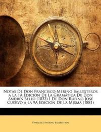 Notas De Don Francisco Merino Ballesteros a La 1A Edición De La Gramática De Don Andrés Bello (1853) I De Don Rufino José Cuervo a La 9A Edición De La