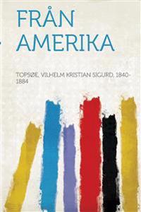 Fran Amerika - Topsoe Vilhelm Kristian Sig 1840-1884 pdf epub