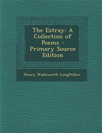 The Estray: A Collection of Poems - Primary Source Edition