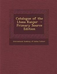 Catalogue of the Lhasa Kanjur