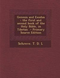 Genesis and Exodus: The First and Second Book of the Holy Bible, in Tibetan