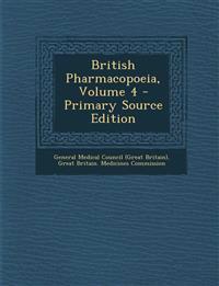 British Pharmacopoeia, Volume 4 - Primary Source Edition