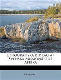 Etnografiska Bidrag Af Svenska Missionärer I Afrika