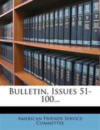 Bulletin, Issues 51-100...