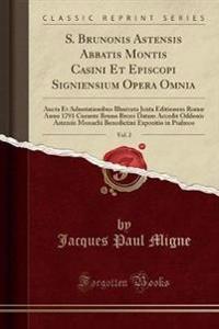 S. Brunonis Astensis Abbatis Montis Casini Et Episcopi Signiensium Opera Omnia, Vol. 2