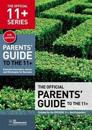 Official parents guide to the 11+ - essential information, advice and strat