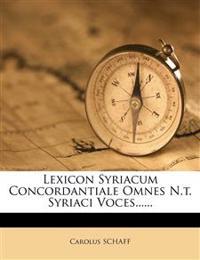 Lexicon Syriacum Concordantiale Omnes N.t. Syriaci Voces......