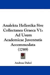 Analekta Hellenika Sive Collectanea Graeca