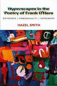 Hyperscapes in the Poetry of Frank O'Hara: Difference, Homosexuality, Topography
