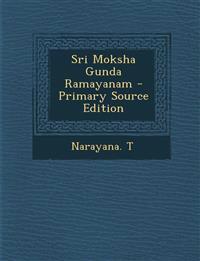 Sri Moksha Gunda Ramayanam - Primary Source Edition
