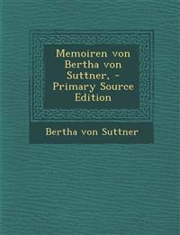 Memoiren von Bertha von Suttner, - Primary Source Edition