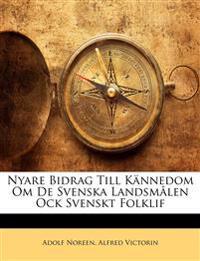Nyare Bidrag Till Kännedom Om De Svenska Landsmålen Ock Svenskt Folklif