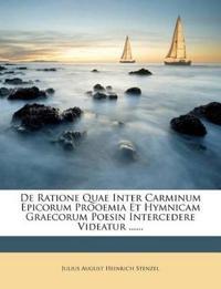 De Ratione Quae Inter Carminum Epicorum Prooemia Et Hymnicam Graecorum Poesin Intercedere Videatur ......