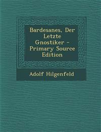 Bardesanes, Der Letzte Gnostiker