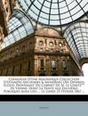 Catalogue D'Une Magnifique Collection D'Estampes Anciennes & Modernes Des Diverses Écoles Provenant Du Cabinet De M. Le Comte*** De Vienne: Dont La Ve
