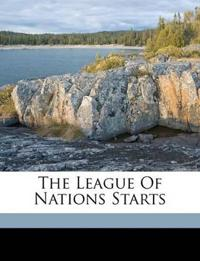 The League Of Nations Starts