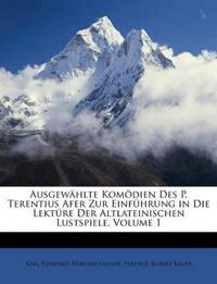 Ausgewählte Komödien Des P. Terentius Afer Zur Einführung in Die Lektüre Der Altlateinischen Lustspiele, Volume 1