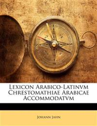 Lexicon Arabico-Latinvm Chrestomathiae Arabicae Accommodatvm