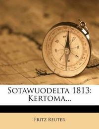 Sotawuodelta 1813: Kertoma...