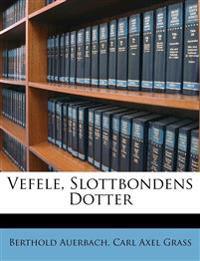 Vefele, Slottbondens Dotter