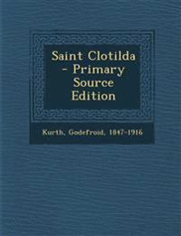Saint Clotilda - Primary Source Edition