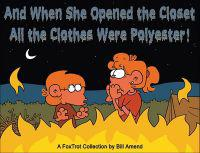 And When She Opened the Closet, All the Clothes Were Polyester!: A Foxtrot Collection