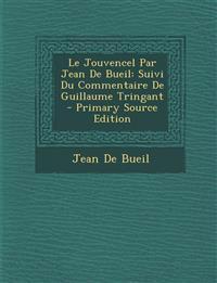 Le Jouvencel Par Jean de Bueil: Suivi Du Commentaire de Guillaume Tringant